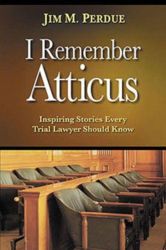 I Remember Atticus, Jim M. Perdue | Bibliophilia: read more books! (Recommended reading)