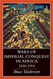 Wars of Imperial Conquest in Africa, 1830_1914