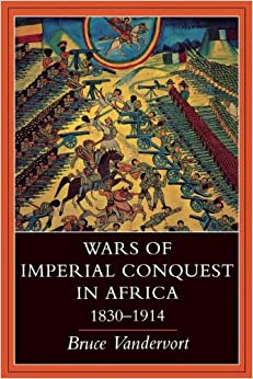 Wars Of Imperial Conquest In Africa, 1830―1914 Downloads Torrent