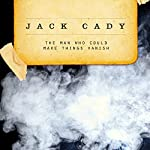 The Man Who Could Make Things Vanish | Jack Cady