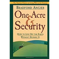 One Acre & Security: How to Live Off the Earth Without Ruining It