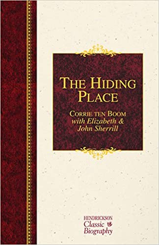 The Hiding Place: A Hendrickson Classic Biography (Hendrickson Classic Biographies)