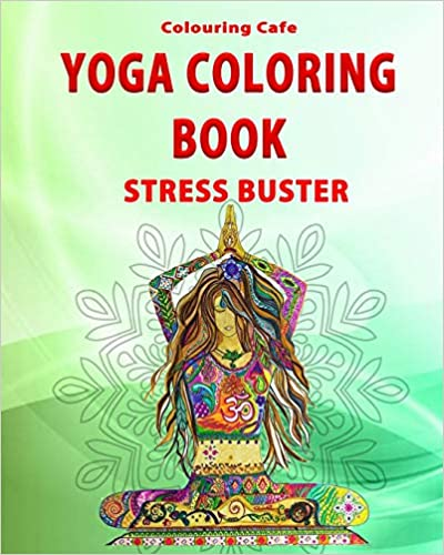Yoga Coloring Book: Stress Buster, Greatest Hit Anti-Stress ...