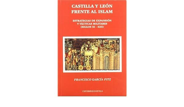 Castilla y León frente al Islam: Estrategias de expansión y ...