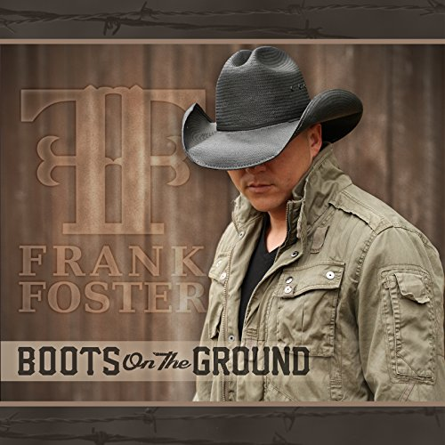 Foster Frank - Boots On The Ground