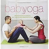 Baby yoga : 150 mouvements et postures pour vous et votre enfant de 0 � 3 anspar Fran�oise Barbira...