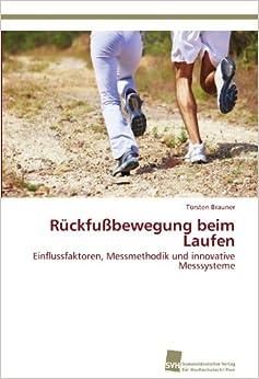 Rückfußbewegung beim Laufen: Einflussfaktoren, Messmethodik und innovative Messsysteme