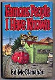 img - for Famous People I Have Known by McClanahan, Ed (1985) Hardcover book / textbook / text book