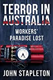 Terror in Australia: Workers' Paradise Lost