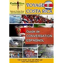 Voyage Costa Rica, Guide de Conversation Espagnol (French Edition)