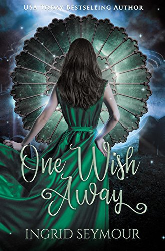 Book: One Wish Away (Djinn Empire Book 1) by Ingrid Seymour