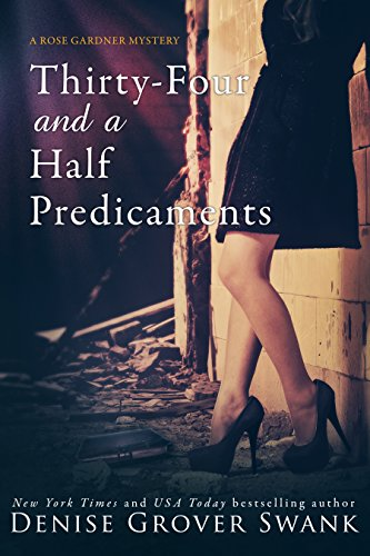 Thirty-Four and a Half Predicaments: Rose Gardner Mystery -