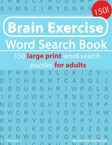 Download Brain Exercise Word Search Book: 150 large print word search puzzles for adults (Brain Exercise Word Search Book's) (Volume 4) PDF