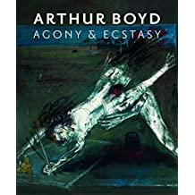 Arthur Boyd: Agony and Ecstacy by National Gallery of Australia / Author (2015-05-29)