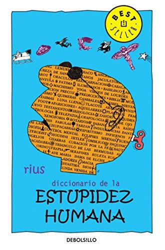 Diccionario de la estupidez humana / Dictionary of The Human Stupidity (Spanish Edition)