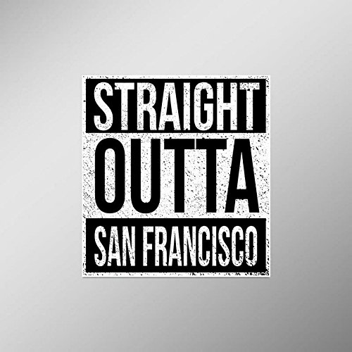 Straight Outta San Francisco Vinyl Decal Sticker | Cars Trucks Vans SUVs Laptops Walls Windows Cups | Full Color | 4.5 X 5 Inches | KCD2089 (Laptop San 49ers Francisco)