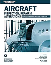 Aircraft Inspection, Repair & Alterations: Acceptable Methods, Techniques & Practices (FAA AC 43.13-1B/2B)