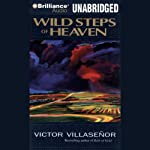 Wild Steps of Heaven | Victor Villaseñor