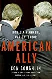 img - for American Ally: Tony Blair and the War on Terror book / textbook / text book
