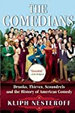 The Comedians: Drunks, Thieves, Scoundrels and the History of American Comedy