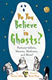 Do You Believe in Ghosts?, Martine Laffon, 0810983567