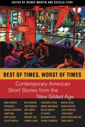 Best of Times, Worst of Times: Contemporary American Short Stories from the New Gilded Age
