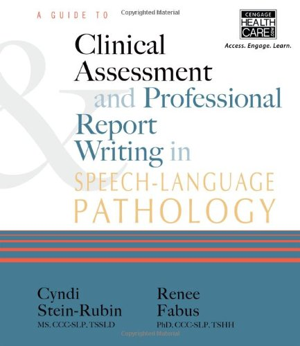 A Guide to Clinical Assessment and Professional Report Writing in Speech-Language Pathology by Cengage Learning