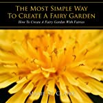 The Most Simple Way to Create a Fairy Garden: How to Create a Fairy Garden with Fairies | Marie St. Claire