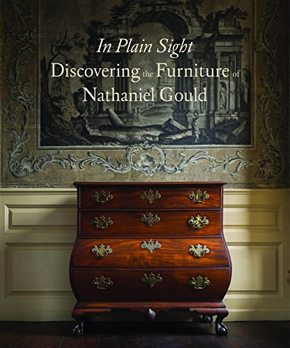 In Plain Sight: Discovering the Furniture of Nathaniel Gould (Furniture Worldwide)