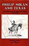 Philip Nolan and Texas Expeditions to the Unknown Land, 1791-1801
