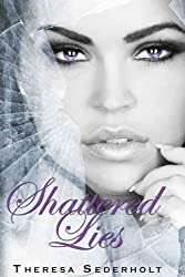Shattered Lies: The Unraveled Trilogy Book 3