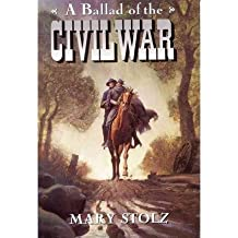 [ A Ballad of the Civil War (Trophy Chapter Books (Paperback)) By Stolz, Mary ( Author ) Paperback 1998 ]