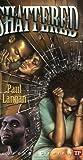 Shattered, Paul Langan, 1591940699