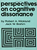 Perspectives on Cognitive Dissonance, Wicklund, R. A. and Brehm, J. W., 0898594197