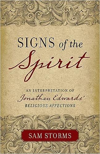Signs of the Spirit: An Interpretation of Jonathan Edwards's