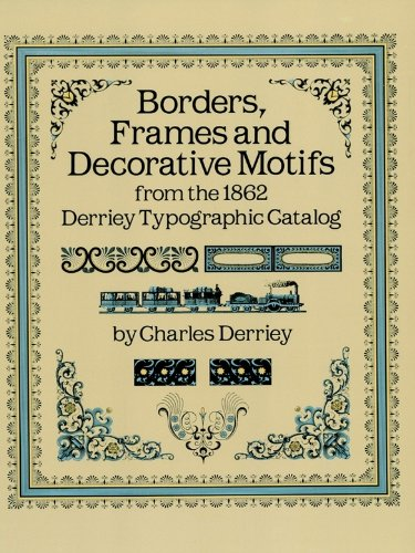 Borders frames and decorative motifs from the 1862 derriey borders frames and decorative motifs from the 1862 derriey typographic catalog dover pictorial archive fandeluxe Choice Image