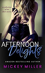 Afternoon Delights: A Collection (Compilation) of Hot Short Stories