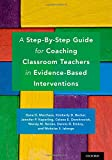 img - for A Step-By-Step Guide for Coaching Classroom Teachers in Evidence-Based Interventions book / textbook / text book