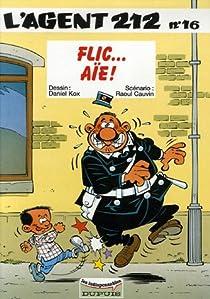 L'agent 212, tome 16 : Flic... aïe ! par Kox