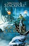 La Guerre de la Couronne, tome 3 : La Grande Croisade par Stackpole