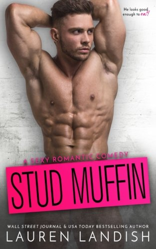 Stud Muffin (Irresistible Bachelors) (Volume 4)