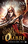 La Trilogie de l'Ombre, tome 3 : Le Maître de l'Ombre par Sprunk