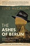The Ashes of Berlin (Gregor Reinhardt 3) (Gregor Reinhardt 4)