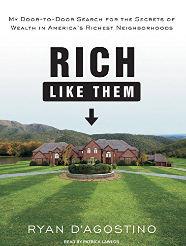 Rich Like Them: My Door-to-Door Search for the Secrets of Wealth in America's Richest Neighborhoods PDF