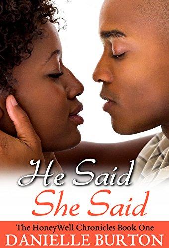 He Said, She Said  (The HoneyWell Chronicles (Novella) Book 1)
