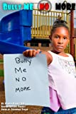 Bully Me No More, Damona V. Daniels and Allison G. Daniels, 1492832480