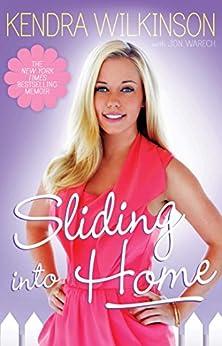 Sliding Into Home by [Wilkinson, Kendra, Warech, Jon]
