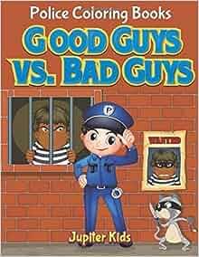 Good Guys Vs Bad Guys