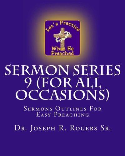 Sermon Series 9 (For All Occasions): Sermons Outlines For Easy Preaching pdf epub
