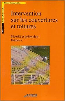 Intervention sur les couvertures et toitures - Sécurité et prévention - 2 volumes